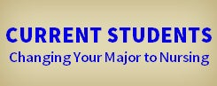 Current Students - Changing Your Major to Nursing