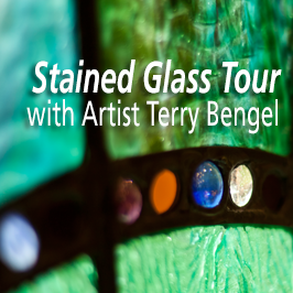 Stained Glass Tour with Artist Terry Bengel