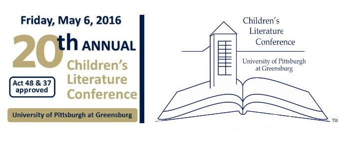 Friday, May 6th - 20th Annual Children's Literature Conference at Pitt-Greensburg