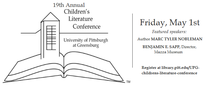 Children's Literature Conference, Friday, May 1st at Pitt-Greensburg